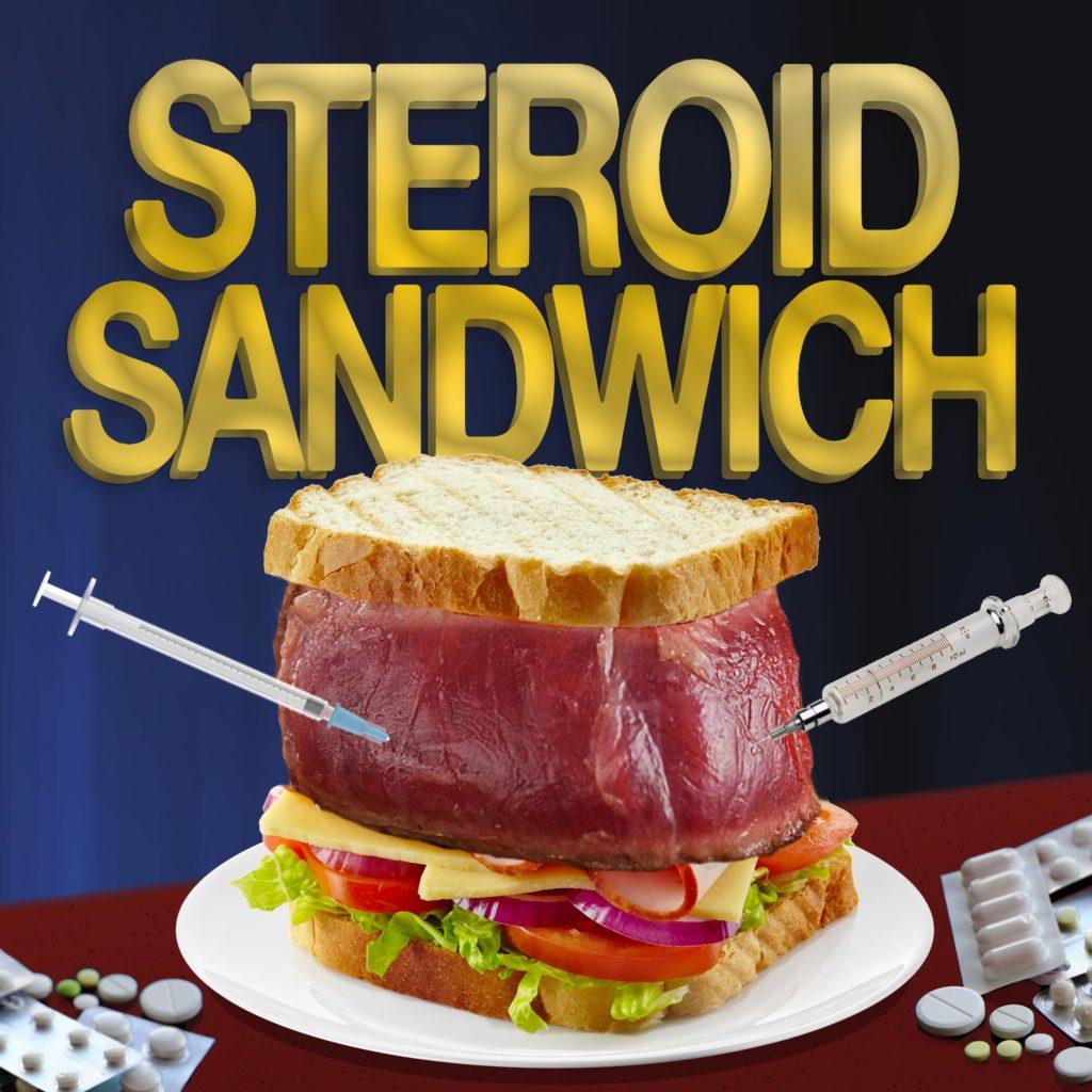 Steroid Sandwich